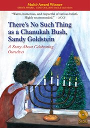 There's No Such Thing as A Chanukah Bush, Sandy Goldstein
