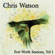 Fort Worth Sessions, Vol 1