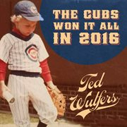 The Cubs Won It All in 2016 - Single