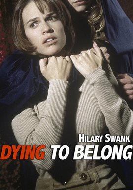 Dying To Belong / Hilary Swank