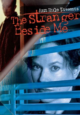 Ann Rule Presents The Stranger Beside Me / Billy Campbell