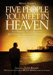 Mitch Albom's The Five People You Meet In Heaven: The Complete Miniseries / Jon Voight