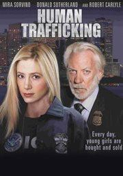 Human Trafficking: The Complete Miniseries / Mira Sorvino