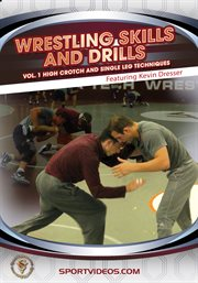 Wrestling Skills and Drill Vol. 1