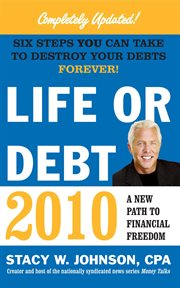 Life or debt 2010 : a new path to financial freedom cover image