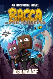 Bacca and the riddle of the Diamond Dragon : an unofficial Minecrafter's adventure cover image