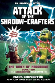 Attack of the shadow-crafters : an unofficial minecrafter's adventure cover image