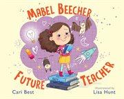 Mabel Beecher : future teacher cover image