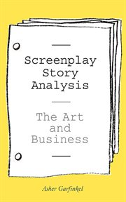 Screenplay story analysis : the art and business cover image