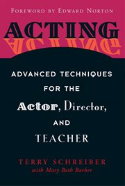 Acting : Advanced Techniques for the Actor, Director and Teacher cover image