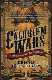 The Calorium wars : an extravaganza of the gilded age cover image