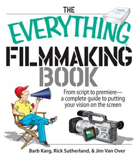 Cover image for The Everything Filmmaking Book