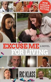 Excuse me for living : a novel cover image