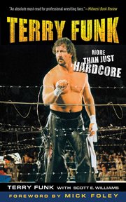 Terry Funk : more than just hardcore cover image