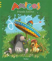 Amigos : friends forever cover image
