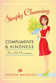 Simply charming : compliments and kindness for all occasions cover image