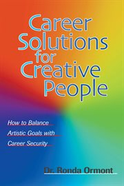 Career solutions for creative people : how to balance artistic goals with career security cover image