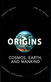 Origins : cosmos, earth, and mankind cover image