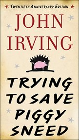 Trying to Save Piggy Sneed : 20th Anniversary Edition cover image