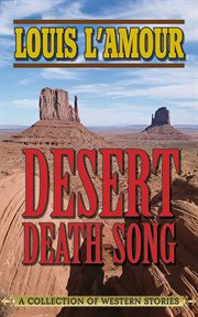 Desert death-song : a collection of western stories cover image