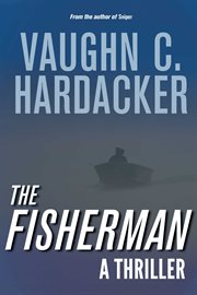 The Fisherman : a thriller cover image