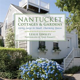 Cover image for Nantucket Cottages and Gardens