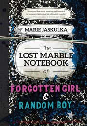 The Lost Marble Notebook of Forgotten Girl & Random Boy cover image