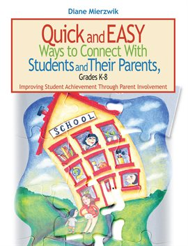 Cover image for Quick and Easy Ways to Connect with Students and Their Parents, Grades K-8