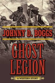 Ghost legion : a western story cover image