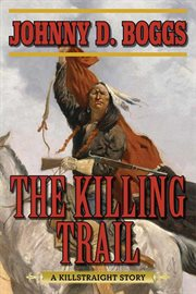 The killing trail : a Killstraight story cover image