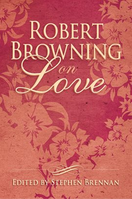 Cover image for Robert Browning on Love