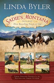 Sadie''s Montana Trilogy : Three Bestselling Novels in One cover image