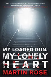 My loaded gun, my lonely heart cover image