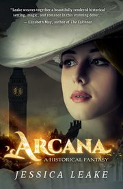 Arcana : a historical fantasy cover image