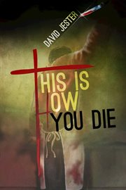 This is how you die : a thriller cover image