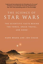 The science of Star Wars : the scientific facts behind the force, space travel, and more! cover image