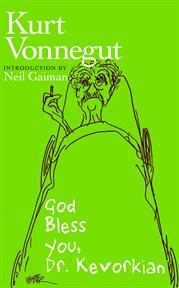 God bless you, Dr. Kevorkian cover image