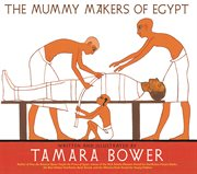 The mummy-makers of Egypt cover image