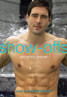Cover image for Show-Offs: Gay Erotic Stories