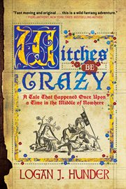 Witches be crazy: a tale that happened once upon a time in the middle of nowhere cover image