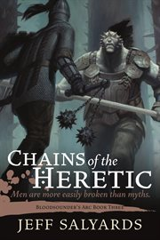 Chains of the heretic: Men are more easily broken than myths cover image