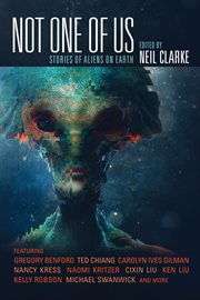 Not one of us : stories of aliens on Earth cover image