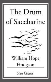 The Drum of Saccharine