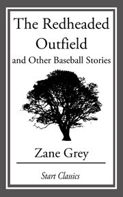 The Redheaded Outfield and Other Baseball Stories cover image