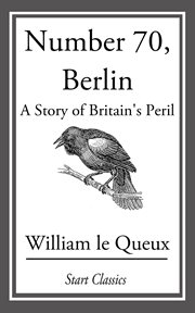 Number 70, Berlin: a story of Britain's peril cover image