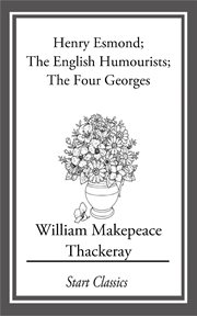 Henry Esmond; The English Humourists; The Four Georges cover image