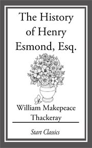The History of Henry Esmond, Esq