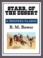 Starr, of the desert cover image