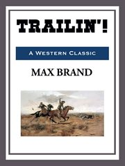 Trailin'!: an unabridged large print Max Brand western cover image