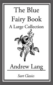 The Blue Fairy Book: a Large Collection cover image